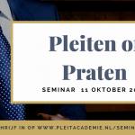 Seminar Pleiten of Praten, een korte impressie